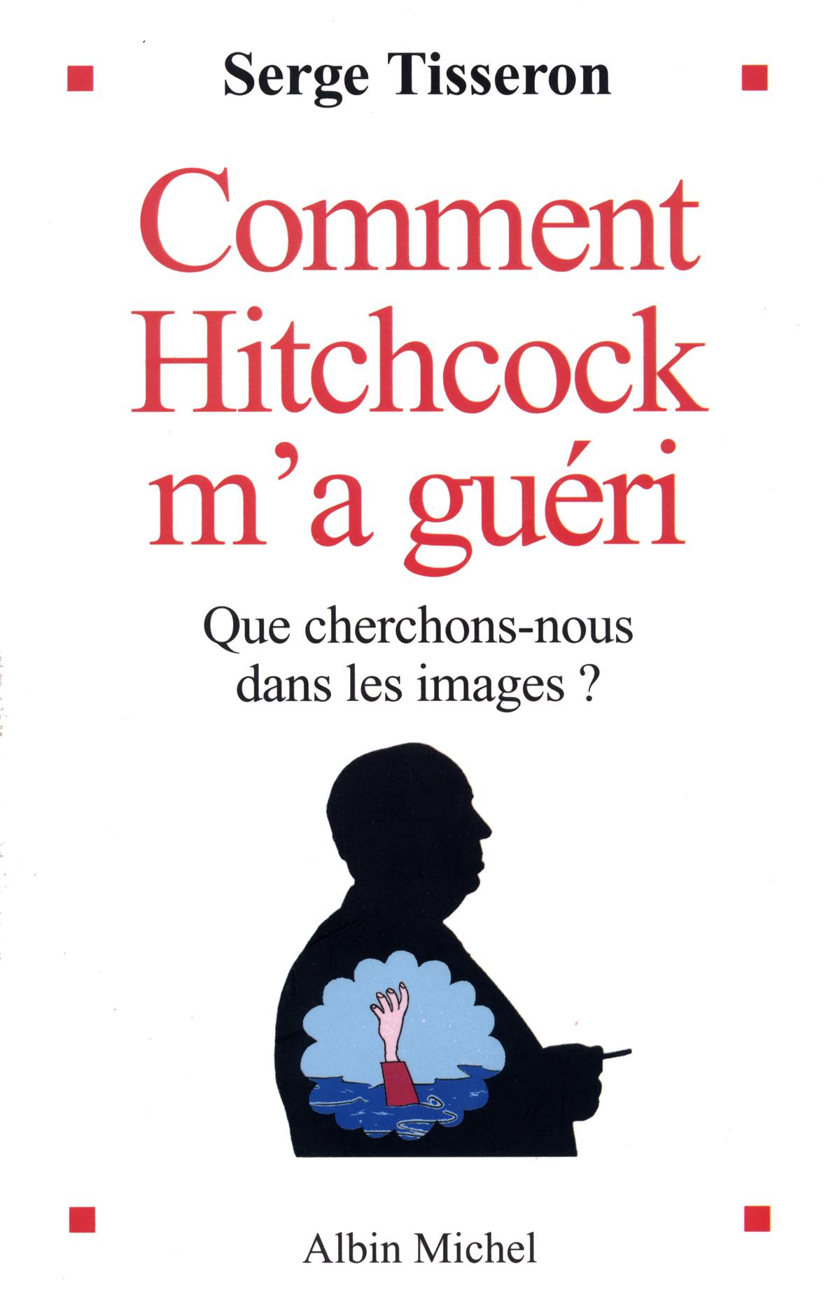 Comment Hitchcock m'a guéri