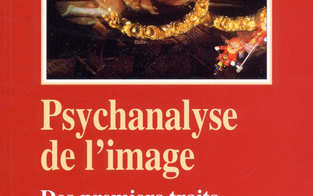 Psychanalyse de l'image, des premiers traits au virtuel