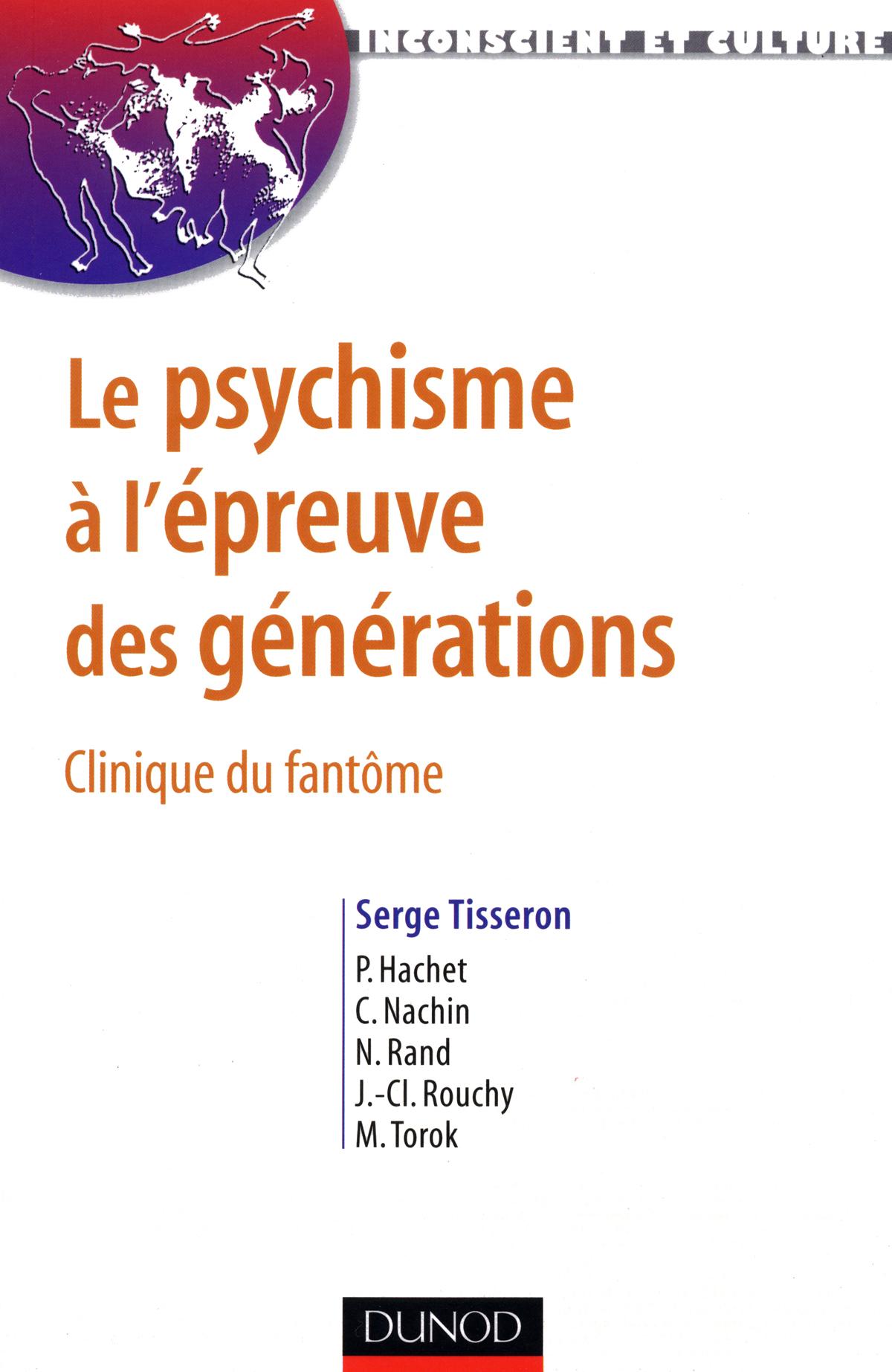 Le psychisme à l'épreuve des générations, clinique du fantôme