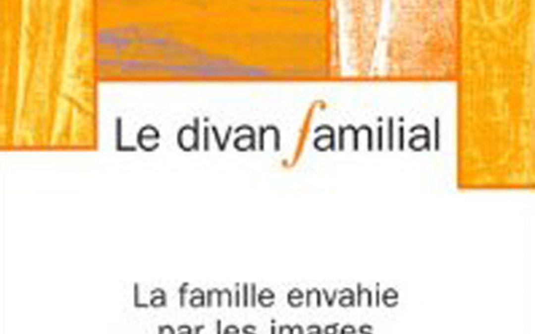 La famille envahie par les images, Le Divan Familial N°7