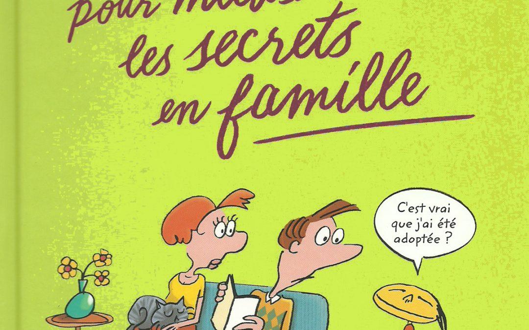 Le Petit livre pour bien vivre les secrets en famille