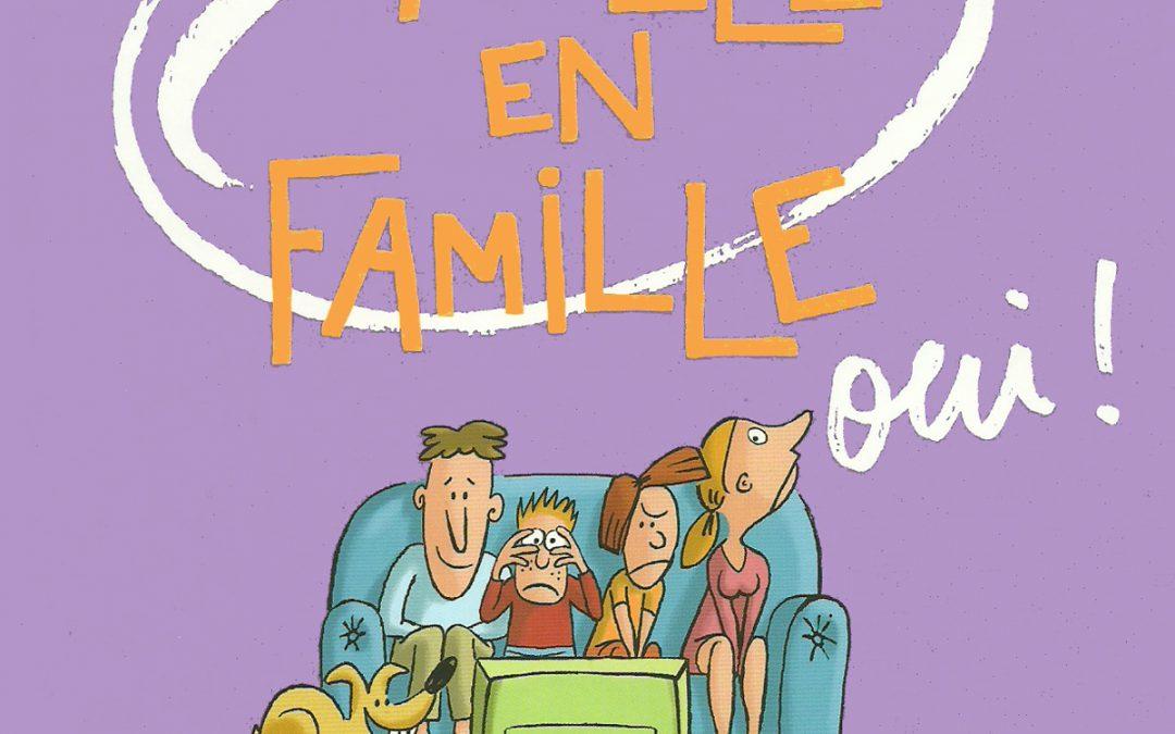 La télé en famille, Oui!