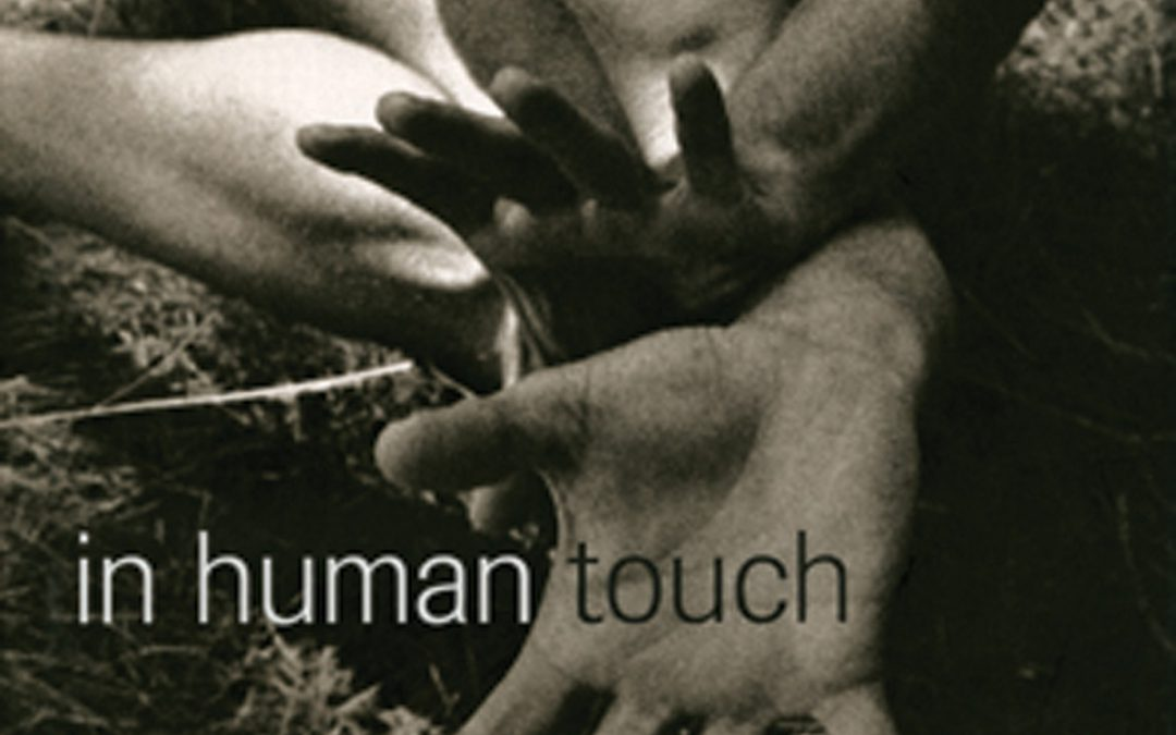 Contemplating Touch, In Human Touch, Photographs by Ernestine Ruben