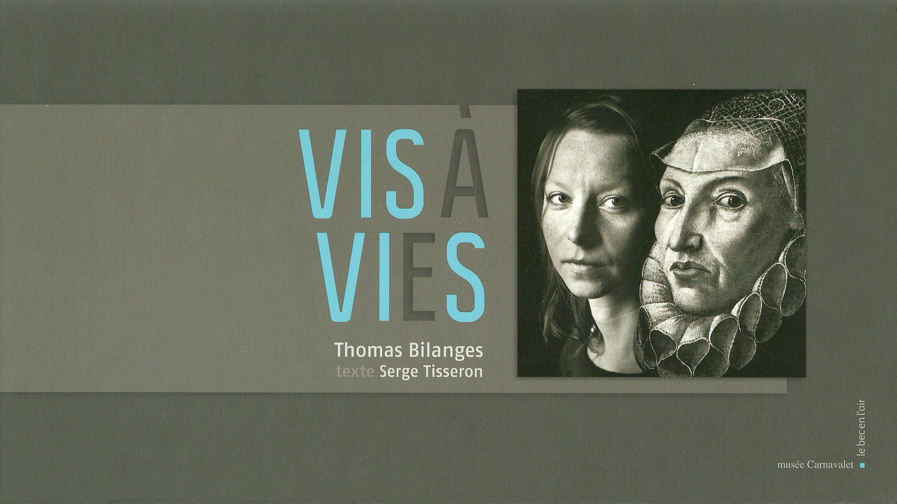 Vis-à-vies, Photographies de Thomas Bilanges