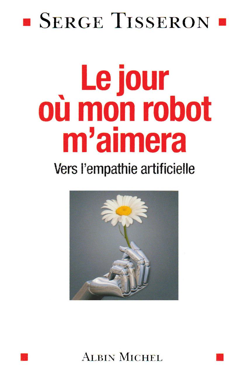 Le jour où mon robot m'aimera, Vers l'empathie artificielle